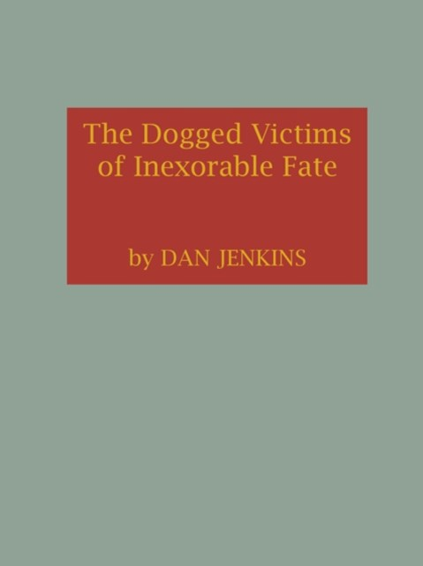 (ebook) The Dogged Victims of Inexorable Fate