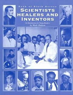 Scientists Healers and Inventors