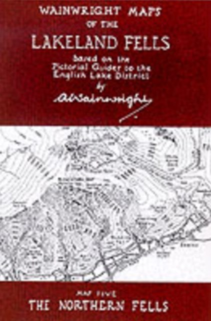 Wainwright Maps of the Lakeland Fells: The Northern Fells