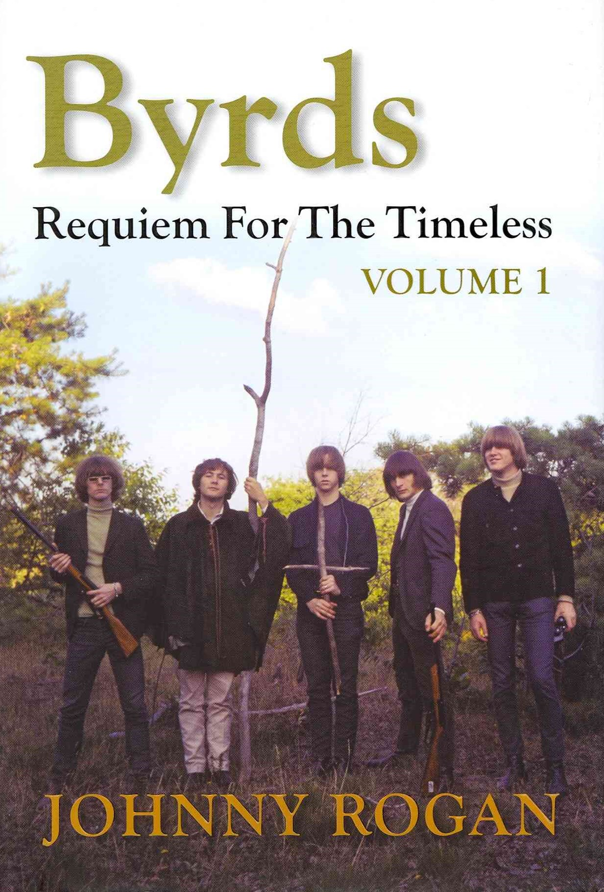 Byrds: Requiem for the Timeless: Volume 1
