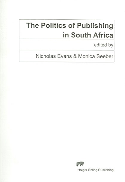 The Politics of Publishing in South Africa
