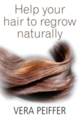 (ebook) Help Your Hair To Regrow Naturally