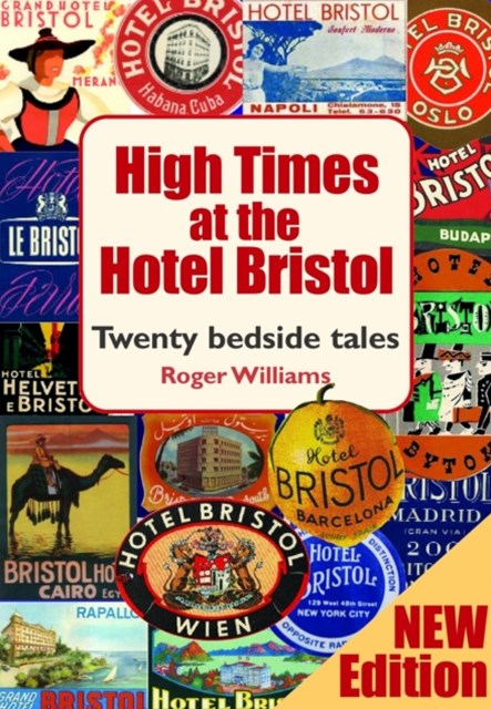 High Times at the Hotel Bristol