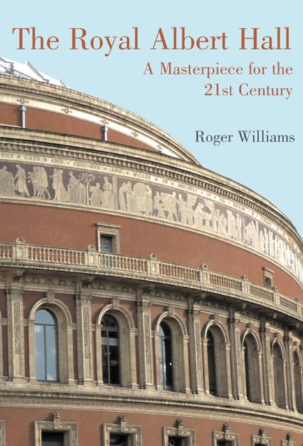 Royal Albert Hall: A Masterpiece for the 21st Century