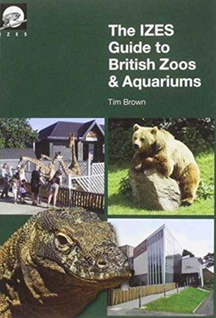 IZES Guide to British Zoos & Aquariums