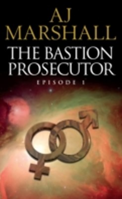 Bastion Prosecutor Episode 1