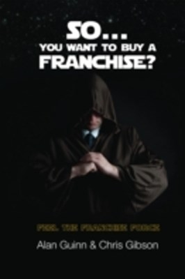 So...You Want To Buy A Franchise?