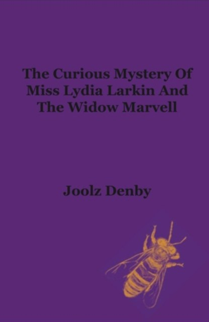 True Account of the Curious Mystery of Miss Lydia Larkin and the Widow Marvell