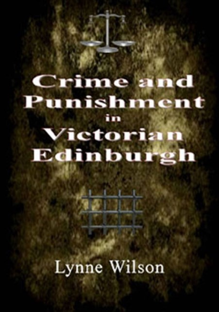 (ebook) Crime and Punishment in Victorian Edinburgh