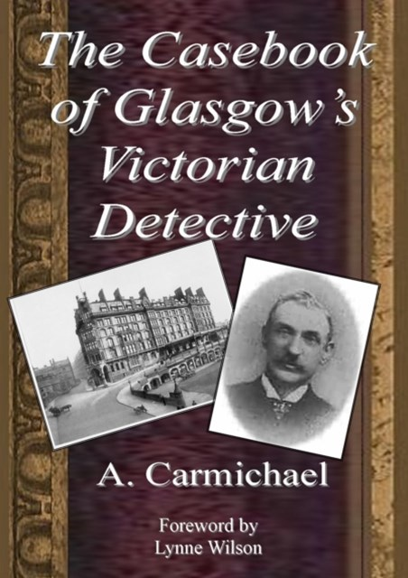 (ebook) Casebook of Glasgow's Victorian Detective