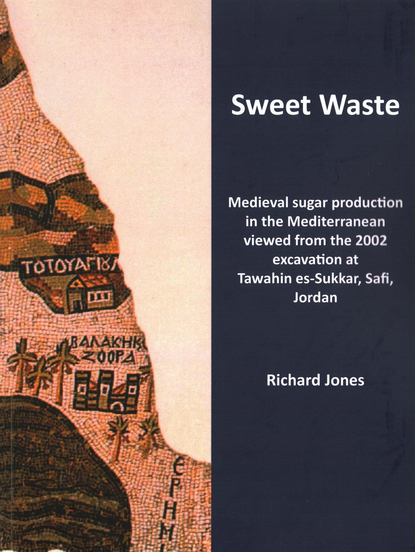 Sweet Waste: Medieval Sugar Production in the Mediterranean Viewed from the 2002 Excavations at Taw