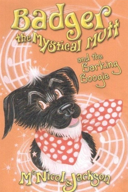 Badger the Mystical Mutt and the Barking Boogie