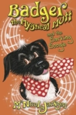 (ebook) Badger the Mystical Mutt and the Barking Boogie