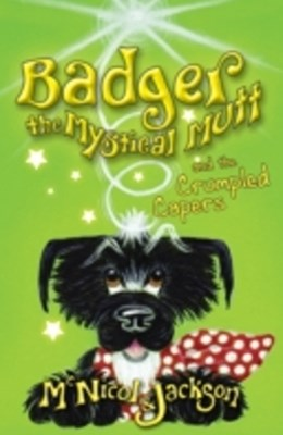 (ebook) Badger the Mystical Mutt and the Crumpled Capers