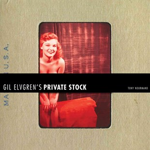 Gil Elvgren's Private Stock by TONY NOURMAND (9780957261051) - HardCover - Art & Architecture General Art