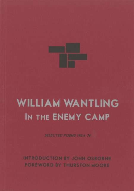 William Wantling: in the Enemy Camp