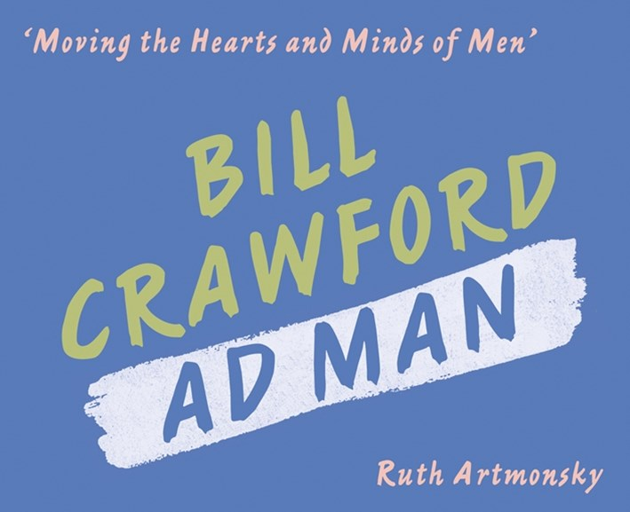 Moving the Hearts and Minds of Men: Bill Crawford, Ad Man