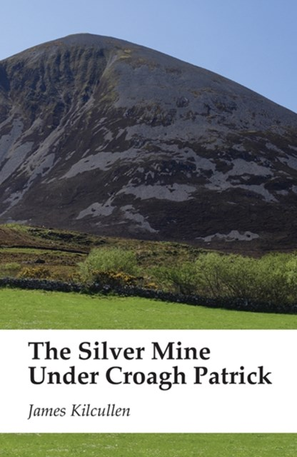 The Silver Mine under Croagh Patrick