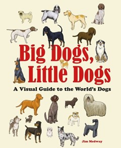 Big Dogs, Little Dogs: a Visual Guide to the World