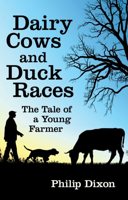 (ebook) Dairy Cows and Duck Races: The Tale of a Young Farmer