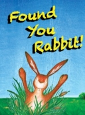 Found You Rabbit!