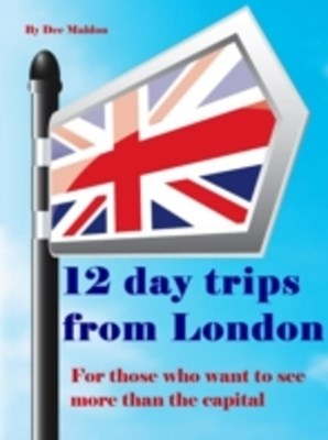 Twelve Day Trips from London