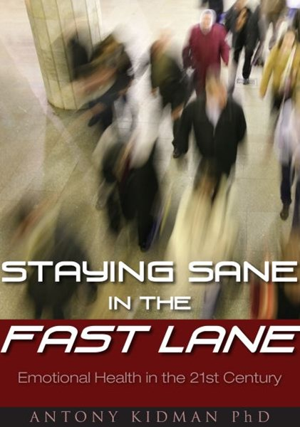 Staying Sane in the Fast Lane