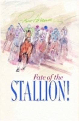 Fate of the Stallion