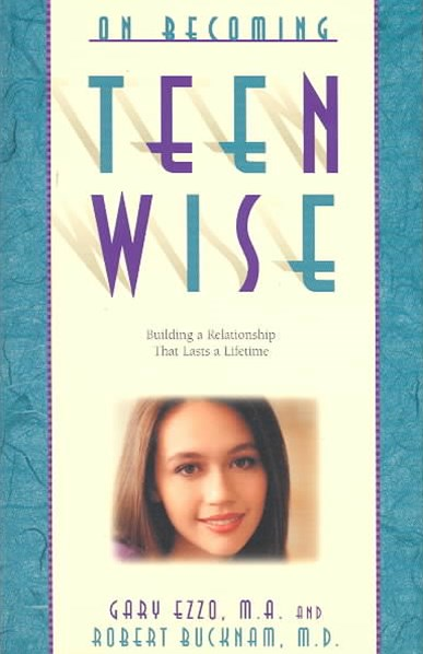On Becoming Teenwise: Parenting Your 13 -19 Year Old