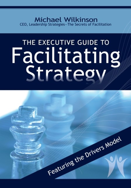 Executive Guide to Facilitating Strategy