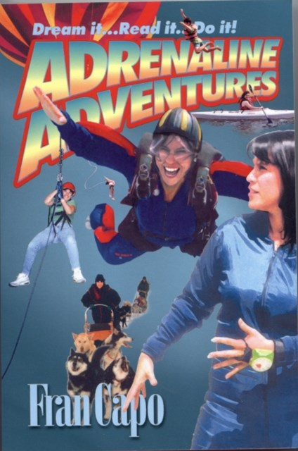 Adrenaline Adventures: Dream it. Read it. Do it!