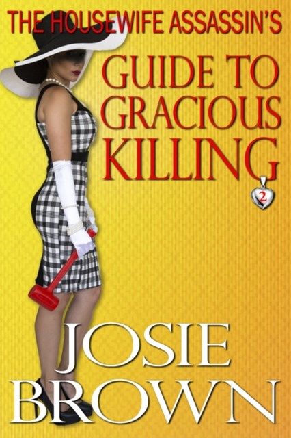 Housewife Assassin's Guide to Gracious Killing