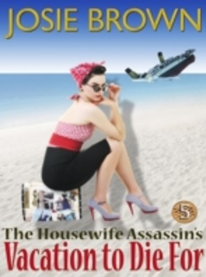 Housewife Assassin's Vacation to Die For