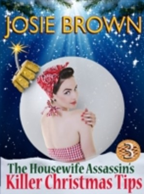 Housewife Assassin's Killer Christmas Tips
