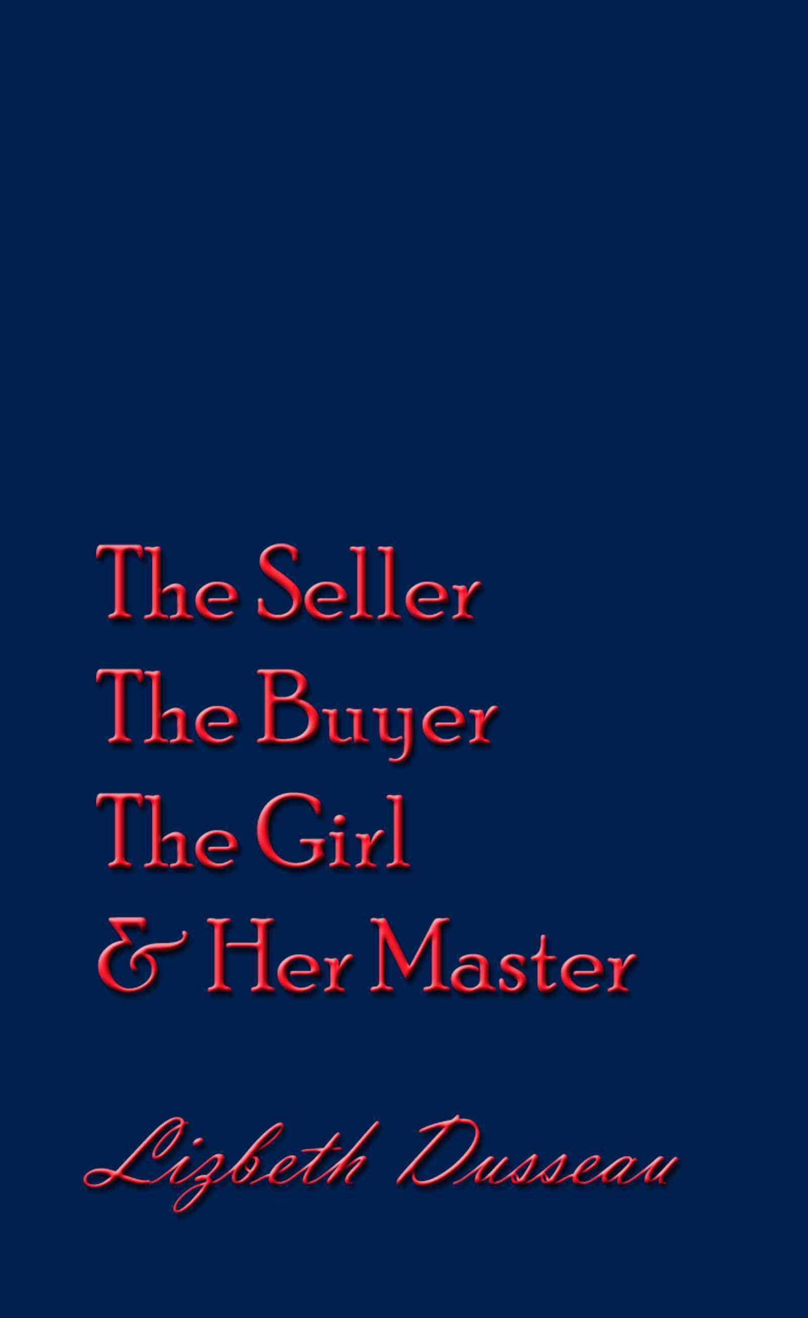 The Seller, The Buyer, The Girl & Her Master