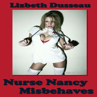 Nurse Nancy Misbehaves