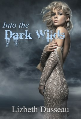 Into The Dark Wilds