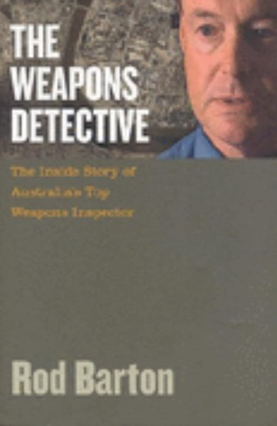 The Weapons Detective: The Adventures of Australia's Top Weapons        Inspector