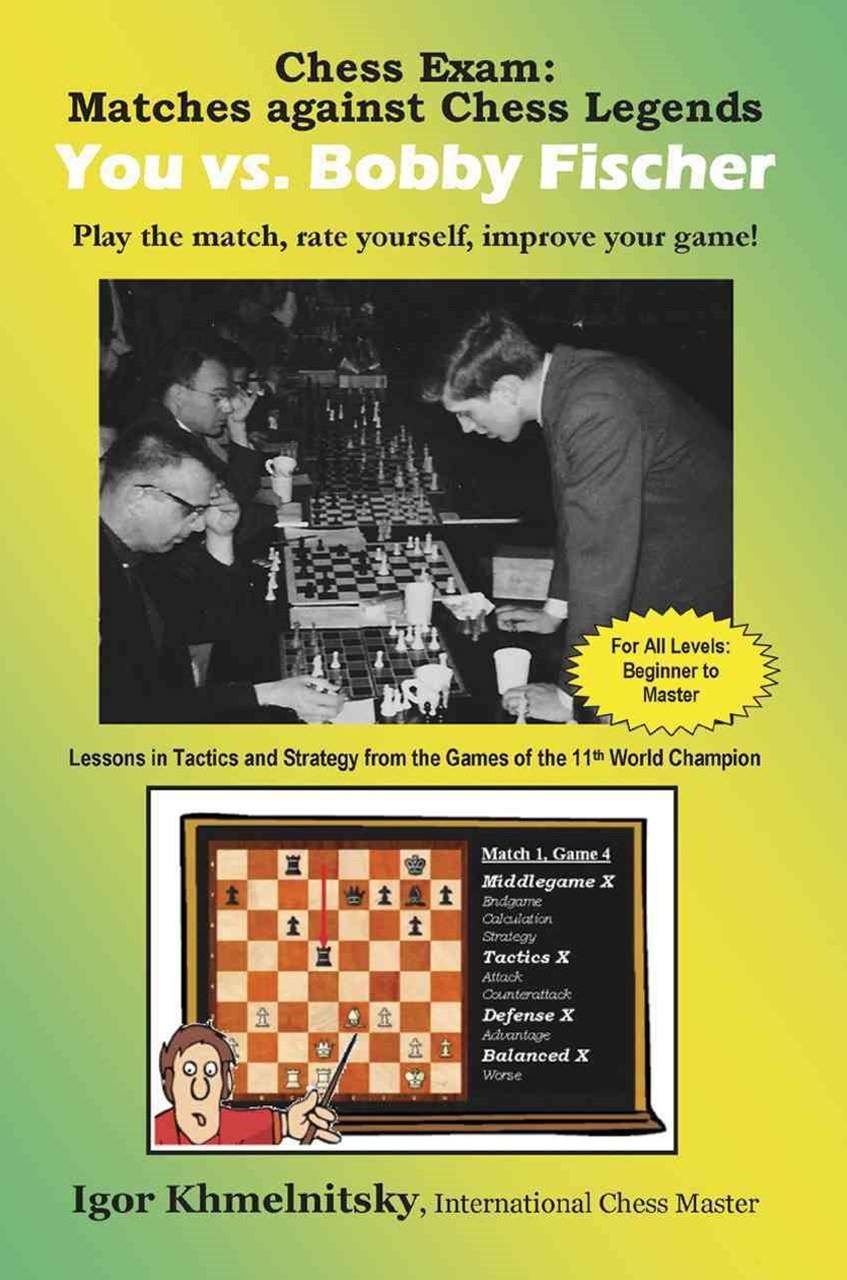 Chess Exam Matches against Chess Legends - You vs. Bobby Fischer