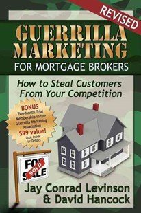 Guerrilla Marketing for Mortgage Brokers by David L Hancock, Jay Conrad Levinson (9780976090106) - PaperBack - Business & Finance Real Estate
