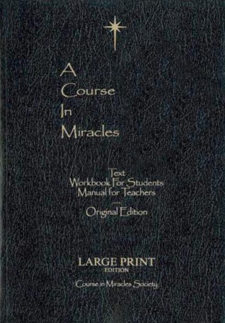 Course In Miracles, A - Large Print Edition Text Workbook  &  Manual