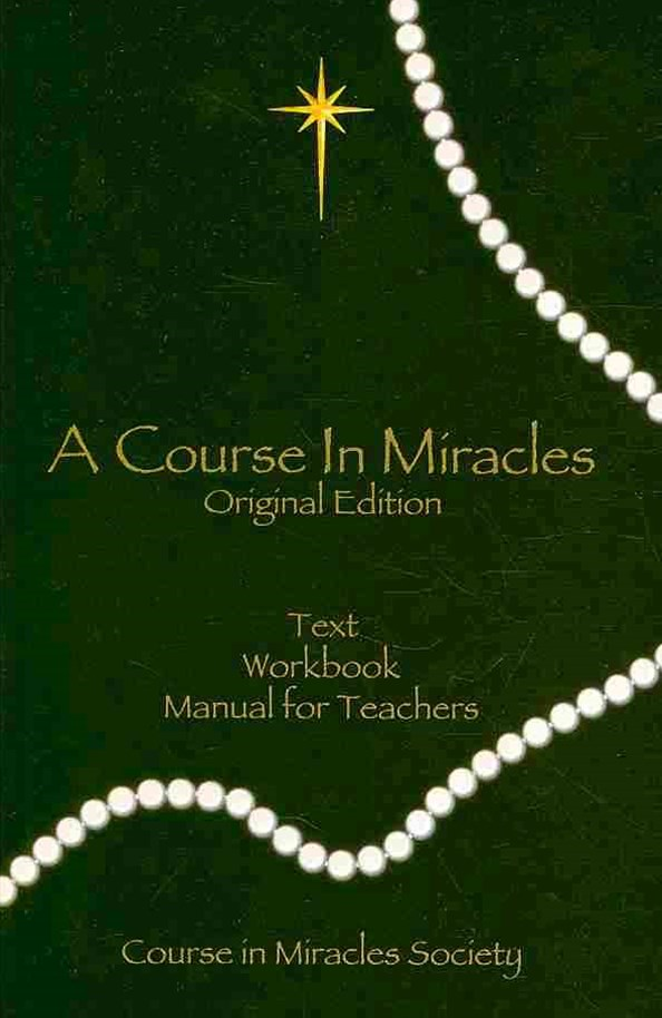 Course In Miracles, A - Original Edition Text Workbook  &  Manual