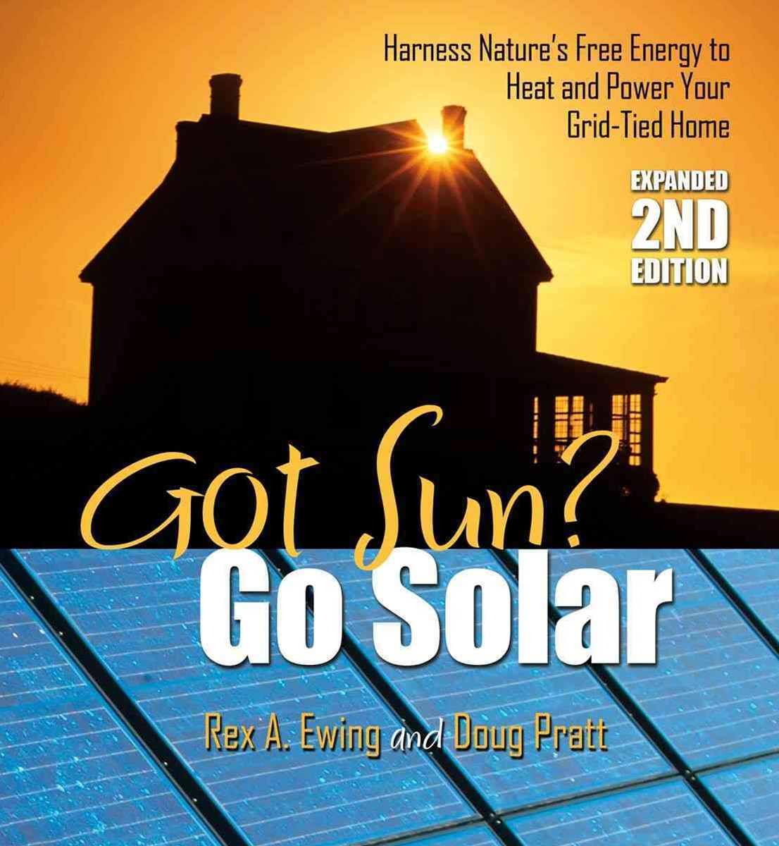 Got Sun? Go Solar, Expanded 2nd Edition