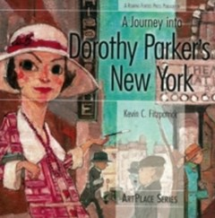 Journey Into Dorothy Parker