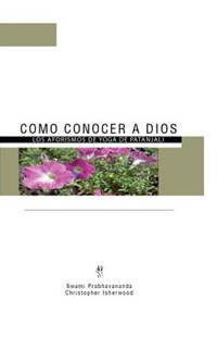 Como Conocer a Dios by Patanjali, Swami Prabhavananda, Christopher Isherwood (9780979137648) - PaperBack - Religion & Spirituality Meditation