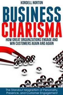 (ebook) Business Charisma: The Magnetism of Personality, Presence, and Customer Engagement - Business & Finance Ecommerce