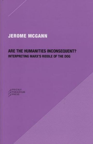 Are the Humanities Inconsequent?