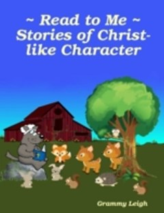 Read to Me ~ Stories of Christ-like Character