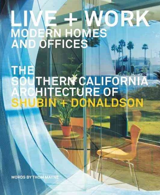 Live and Work: Modern Homes and Offices