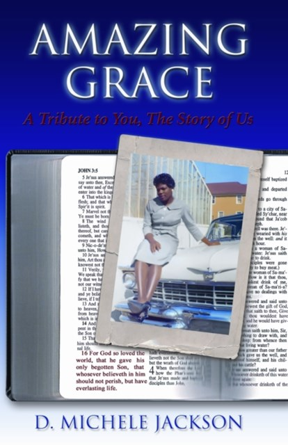 Amazing Grace: A Tribute to You, The Story of Us (A Trilogy - The Travels to the Promise: Book One)